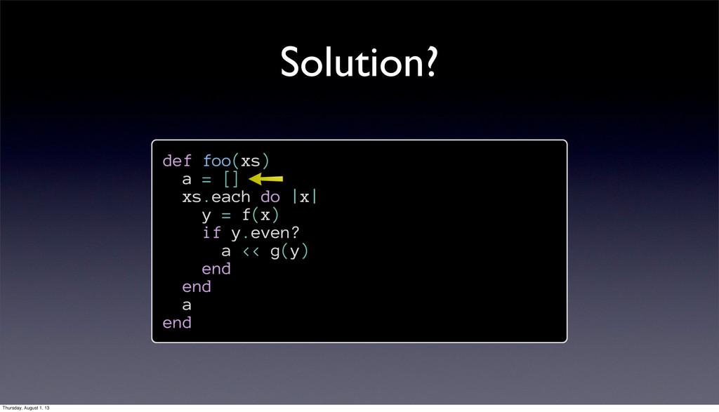 Solution? Thursday, August 1, 13