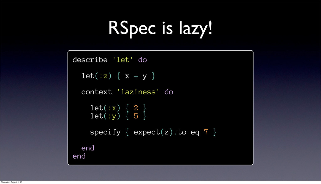RSpec is lazy! Thursday, August 1, 13