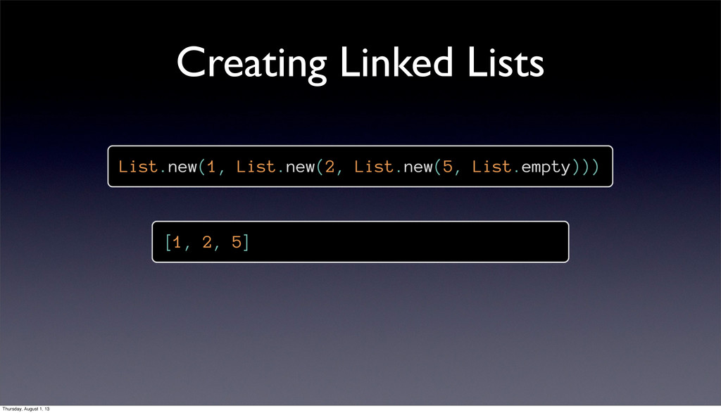 Creating Linked Lists Thursday, August 1, 13
