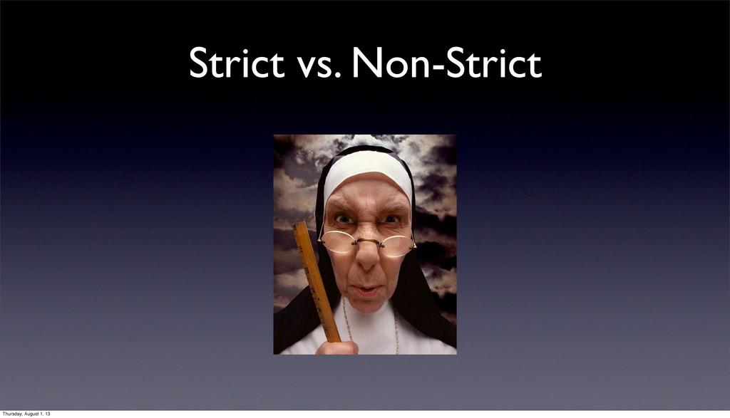Strict vs. Non-Strict Thursday, August 1, 13