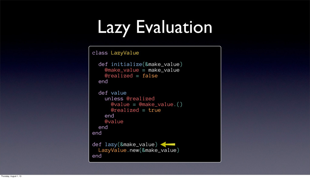 Lazy Evaluation Thursday, August 1, 13