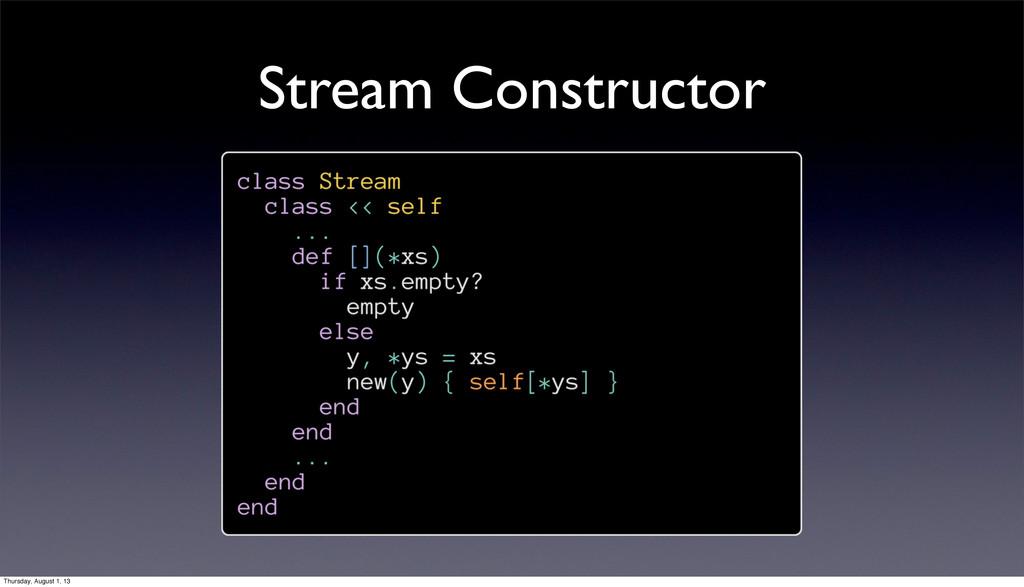Stream Constructor Thursday, August 1, 13