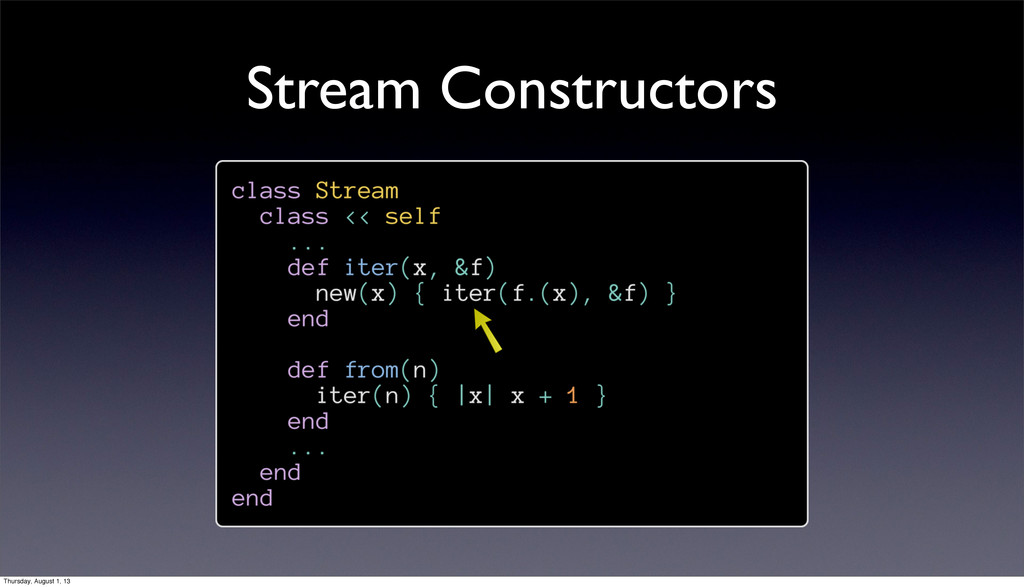 Stream Constructors Thursday, August 1, 13