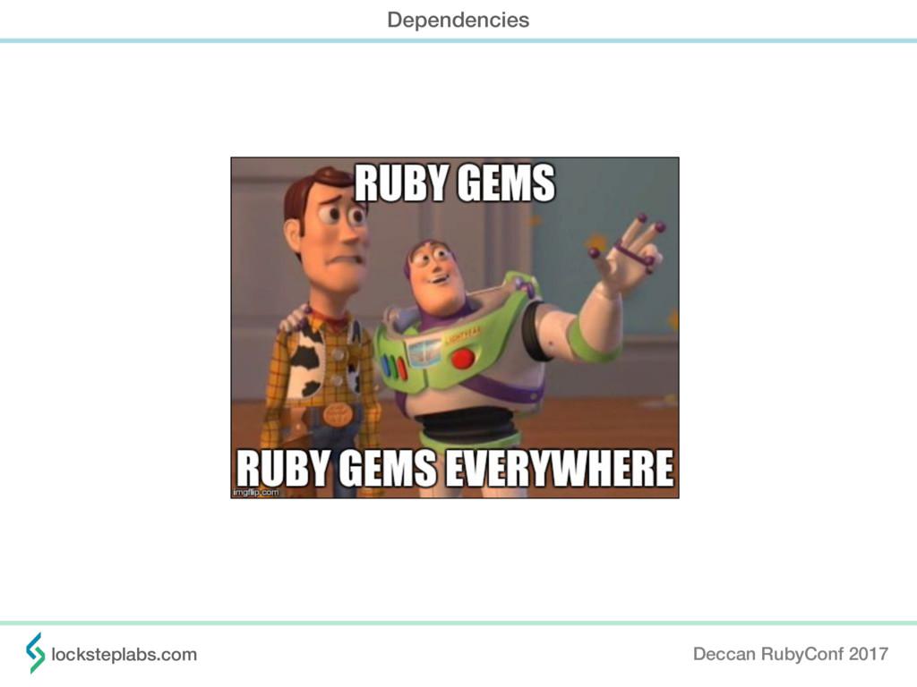Deccan RubyConf 2017 locksteplabs.com Dependenc...