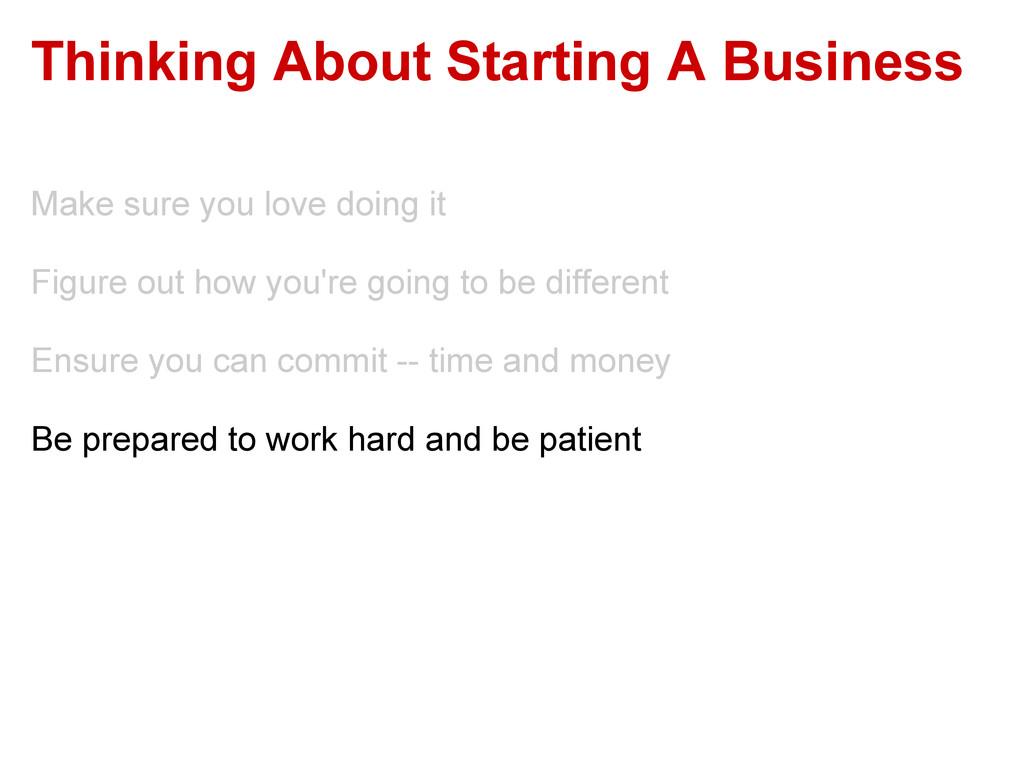 Thinking About Starting A Business Make sure yo...