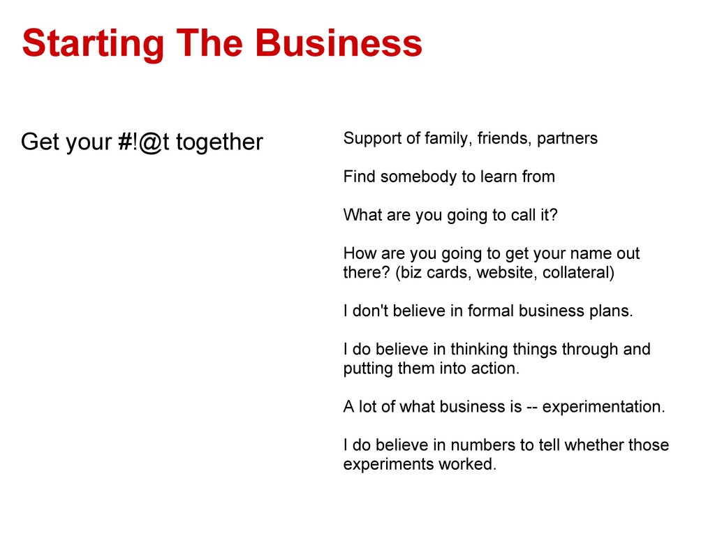 Starting The Business Get your #!@t together Su...