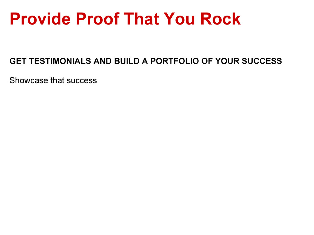 Provide Proof That You Rock GET TESTIMONIALS AN...