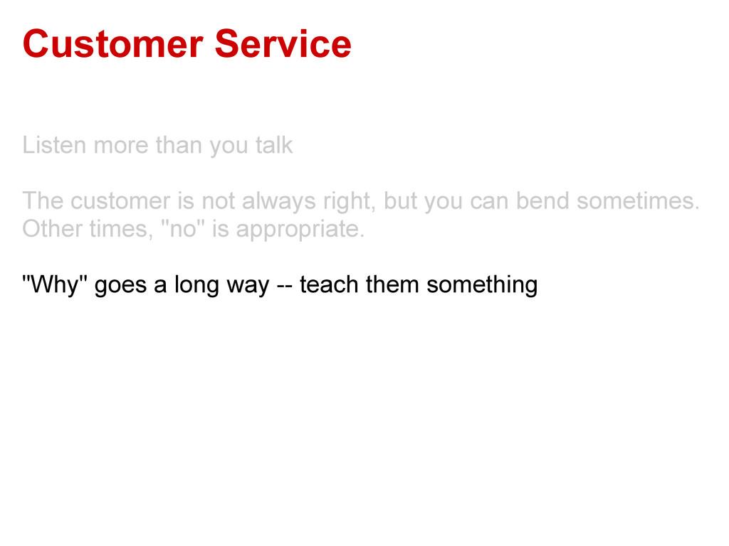 Customer Service Listen more than you talk The ...