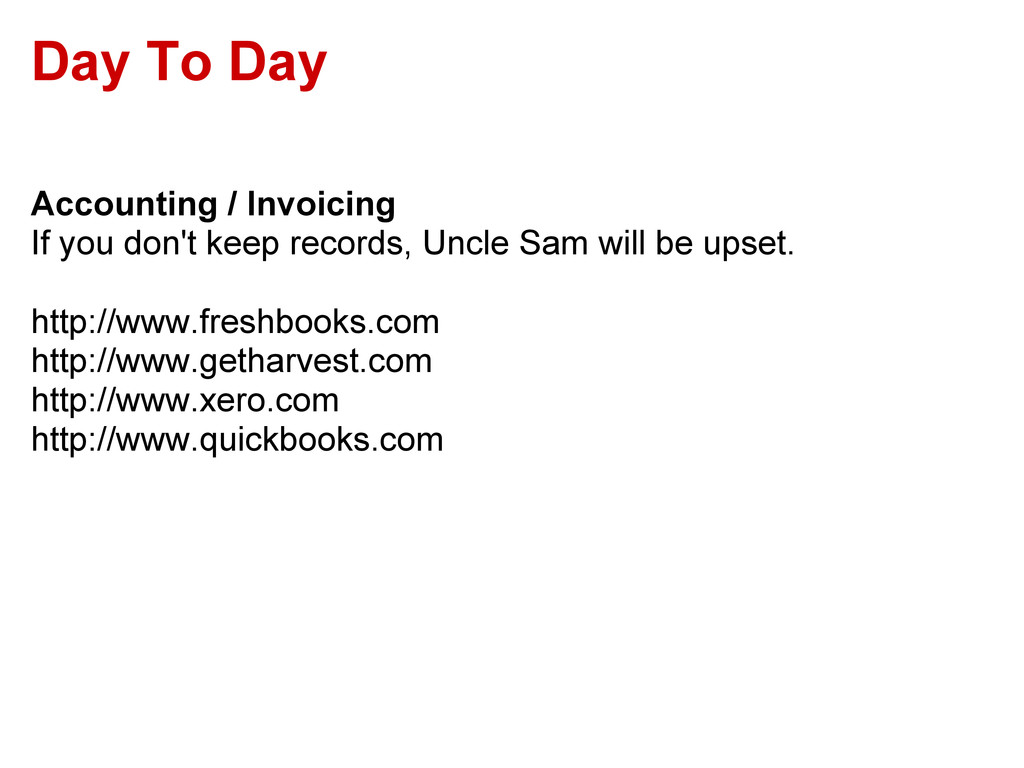 Day To Day Accounting / Invoicing If you don't ...