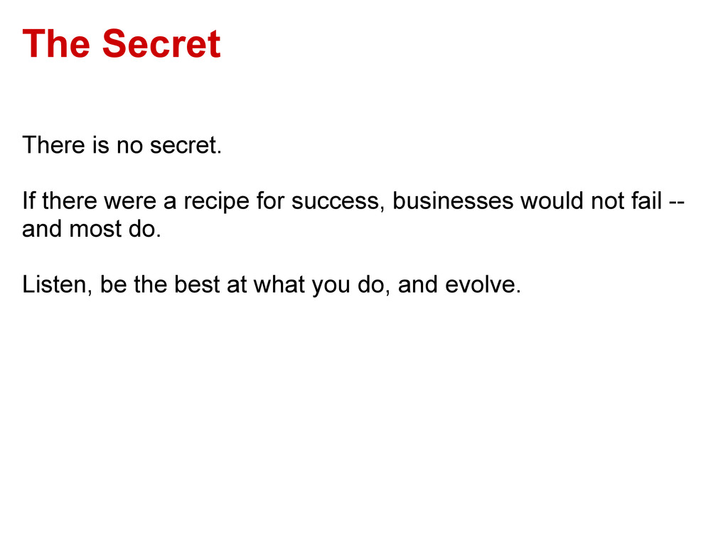 The Secret There is no secret. If there were a ...