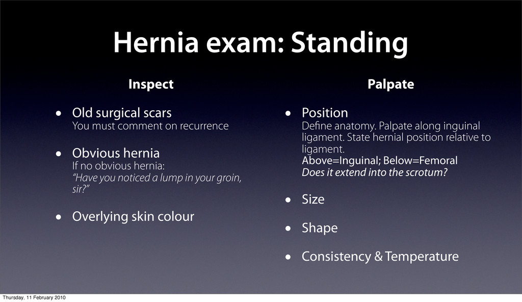 Hernia exam: Standing Inspect • Old surgical sc...