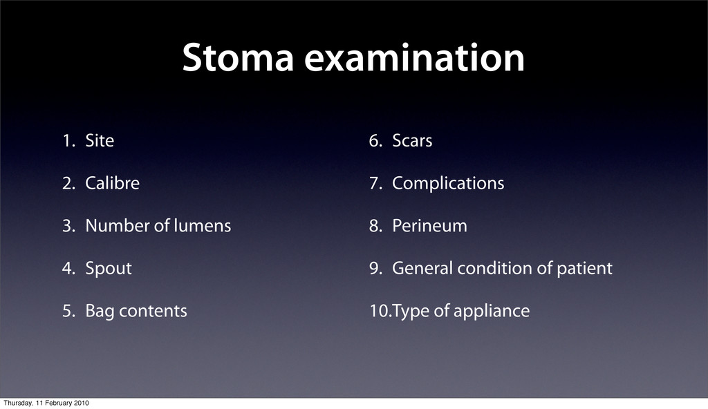 Stoma examination 1. Site 2. Calibre 3. Number ...