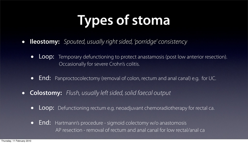 Types of stoma • Ileostomy: Spouted, usually ri...