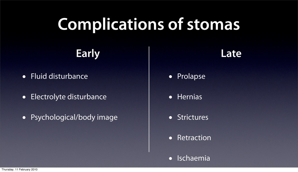 Complications of stomas Early • Fluid disturban...