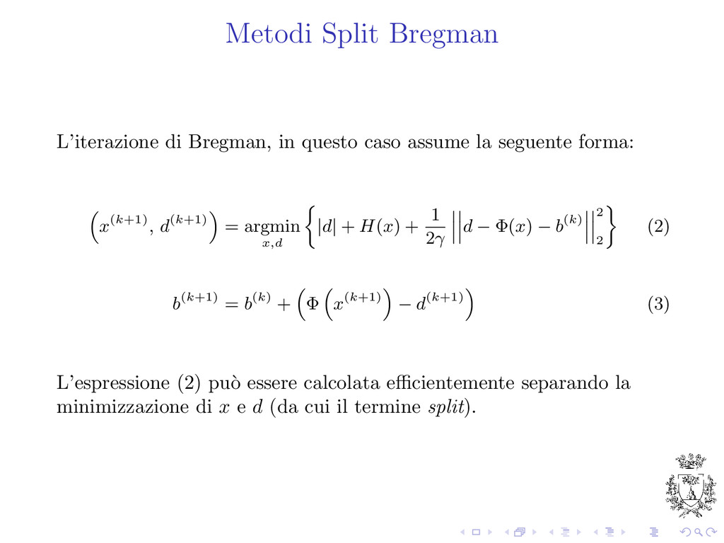 Metodi Split Bregman L'iterazione di Bregman, i...