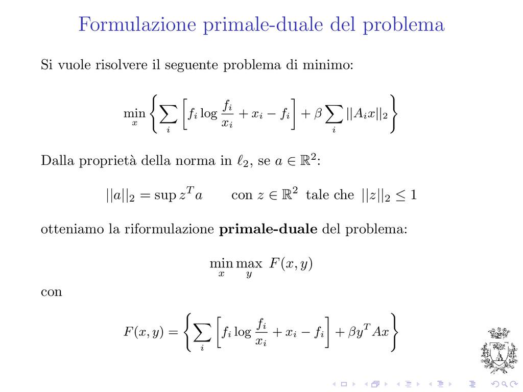 Formulazione primale-duale del problema Si vuol...