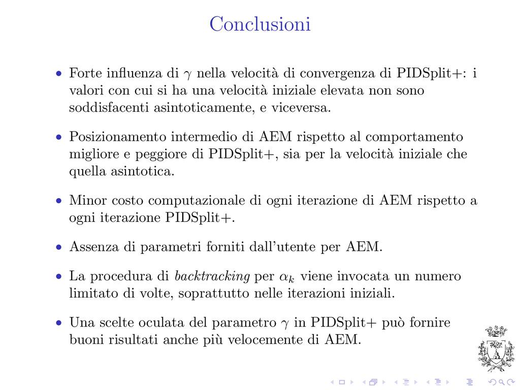Conclusioni • Forte influenza di γ nella velocit...