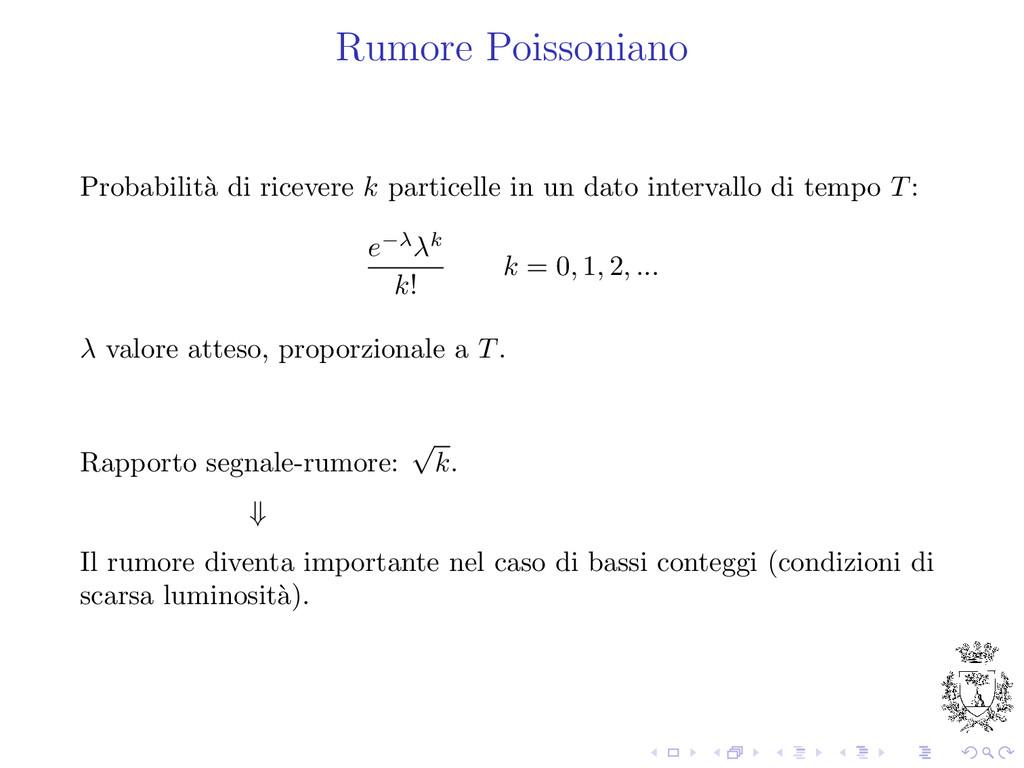 Rumore Poissoniano Probabilit` a di ricevere k ...