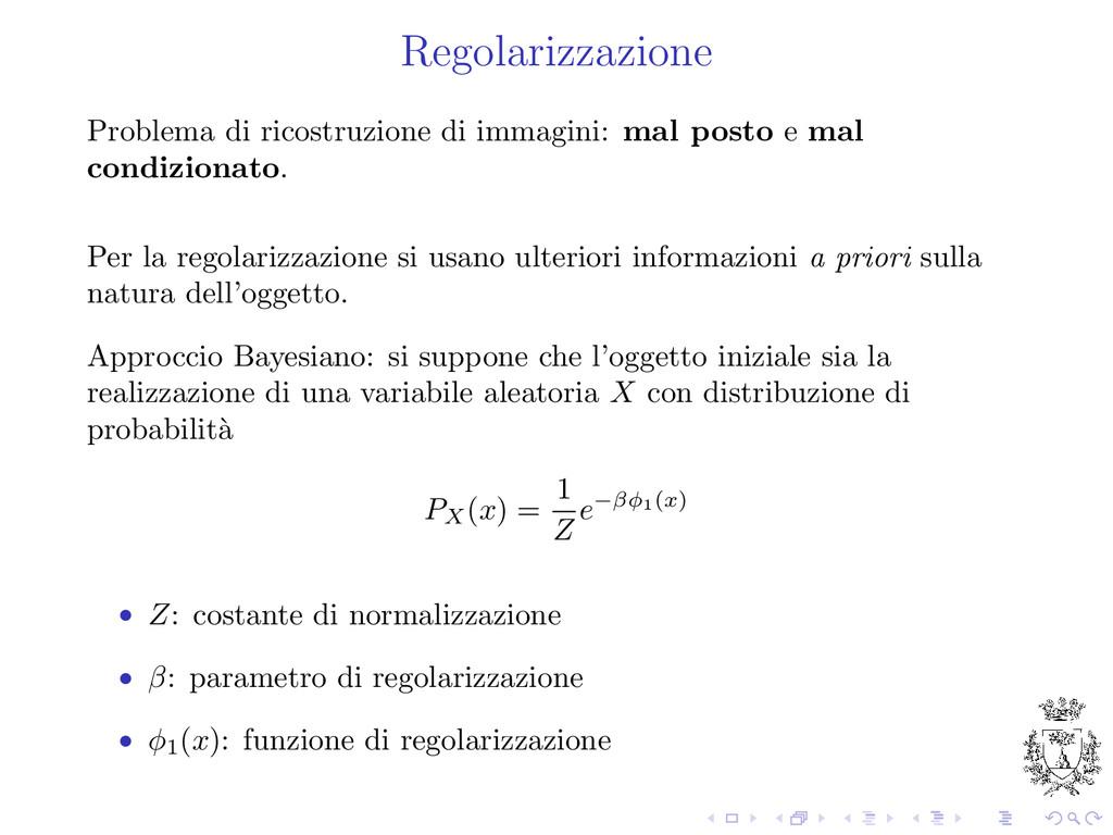 Regolarizzazione Problema di ricostruzione di i...