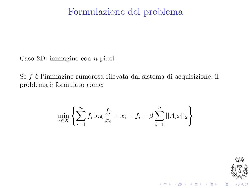 Formulazione del problema Caso 2D: immagine con...
