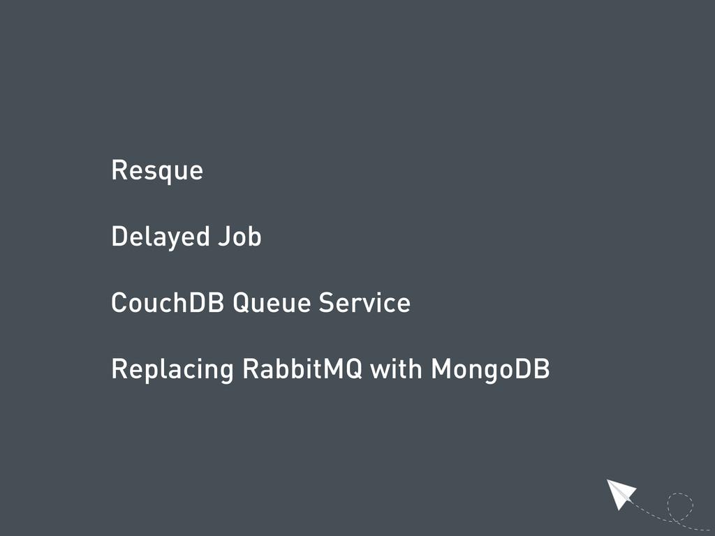 Resque Delayed Job CouchDB Queue Service Replac...