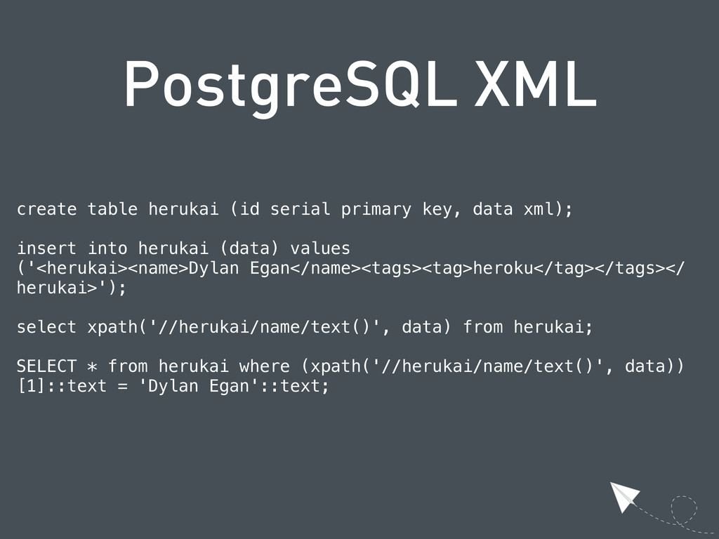 PostgreSQL XML create table herukai (id serial ...