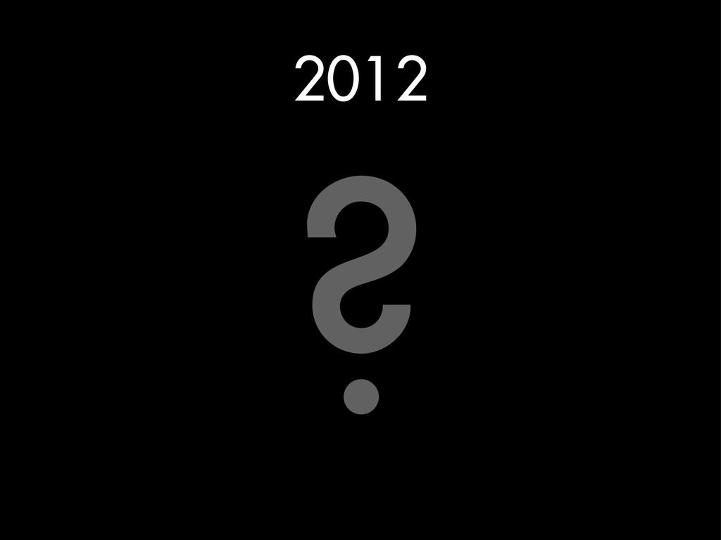 2012 ?