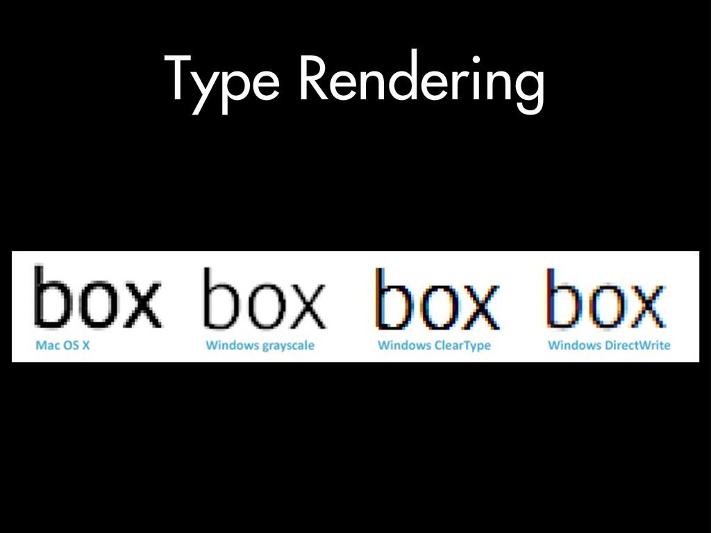 Type Rendering
