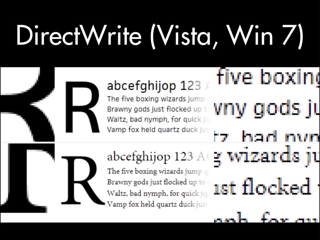 DirectWrite (Vista, Win 7)