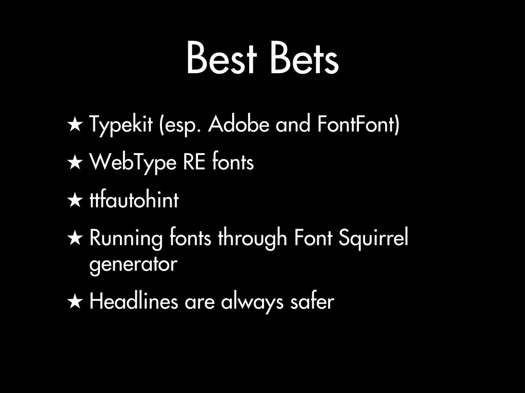 Best Bets ★ Typekit (esp. Adobe and FontFont) ★...
