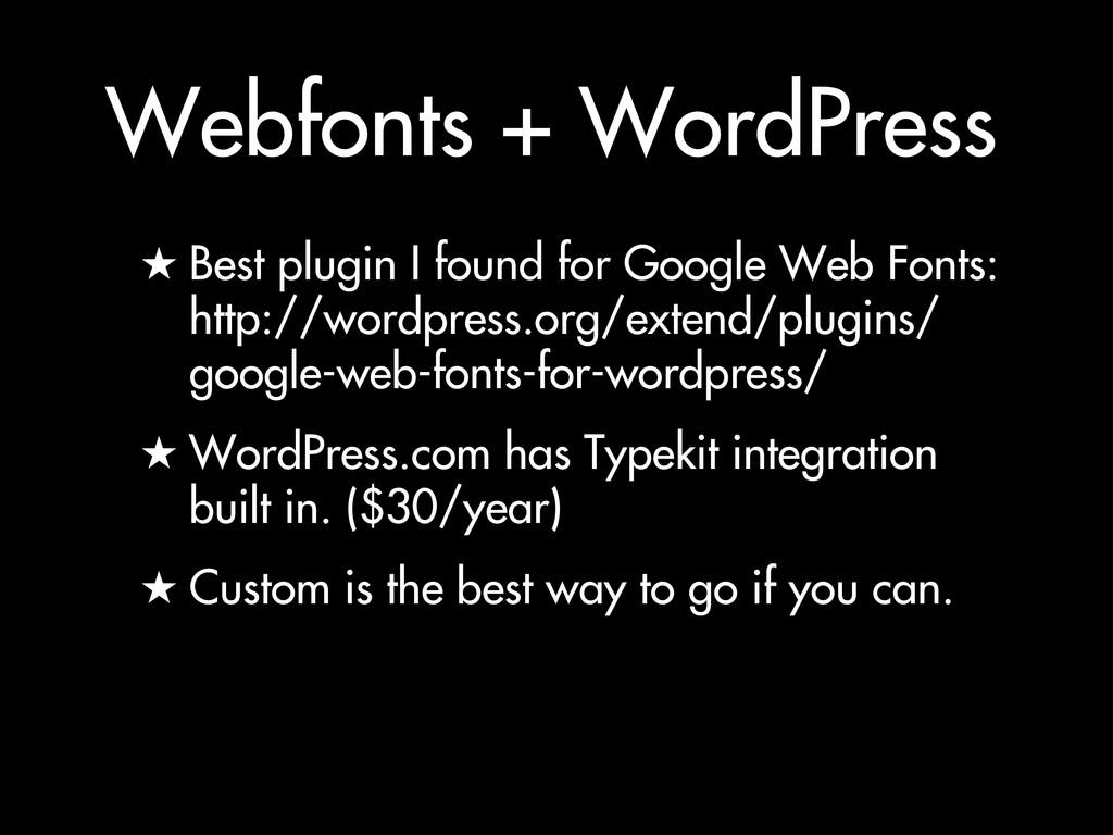 Webfonts + WordPress ★ Best plugin I found for ...