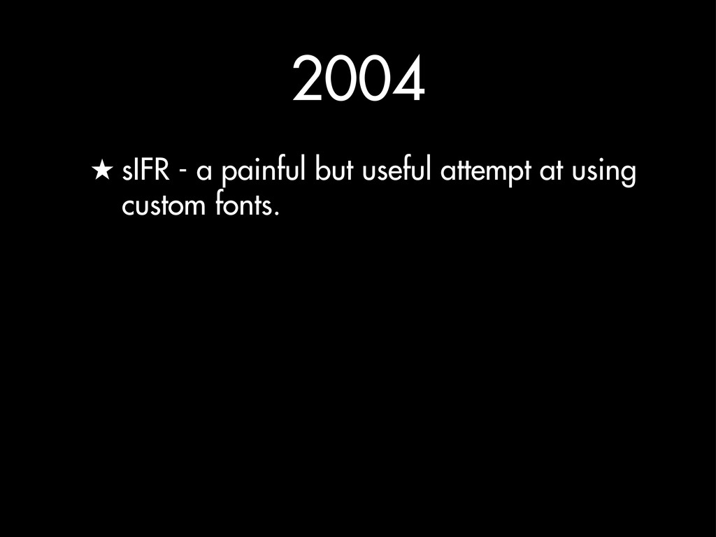 2004 ★ sIFR - a painful but useful attempt at u...