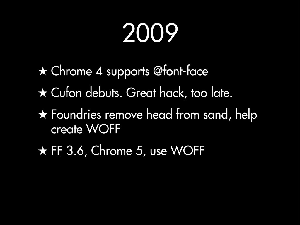 2009 ★ Chrome 4 supports @font-face ★ Cufon deb...