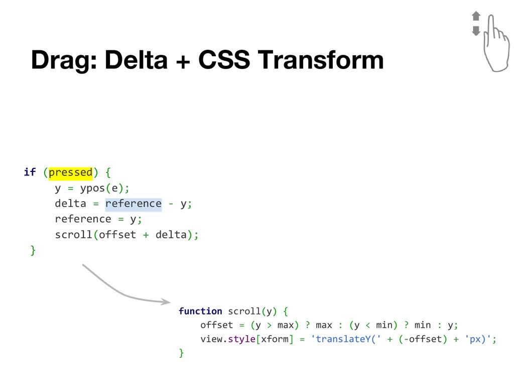 Drag: Delta + CSS Transform if (pressed) { y = ...