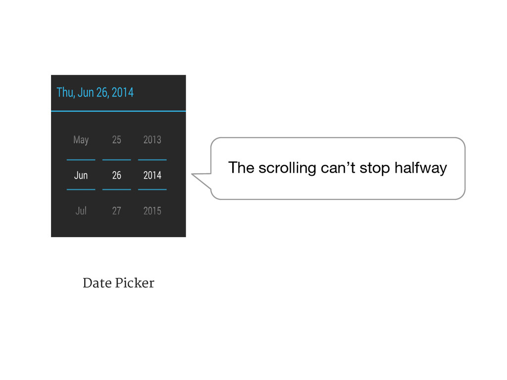 Date Picker The scrolling can't stop halfway