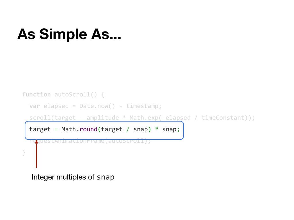 As Simple As... function autoScroll() { var ela...