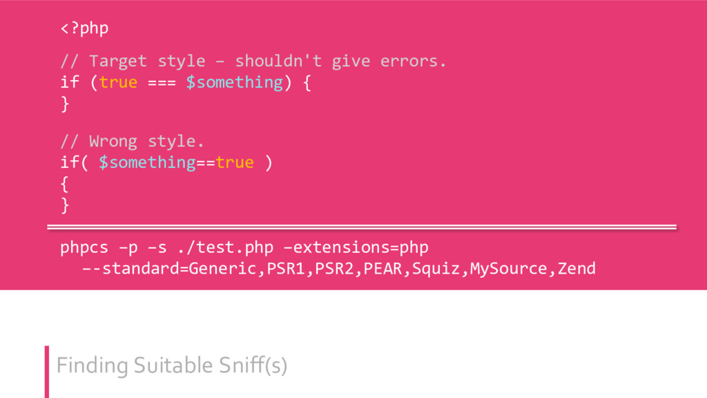 Finding Suitable Sniff(s) <?php // Target style...