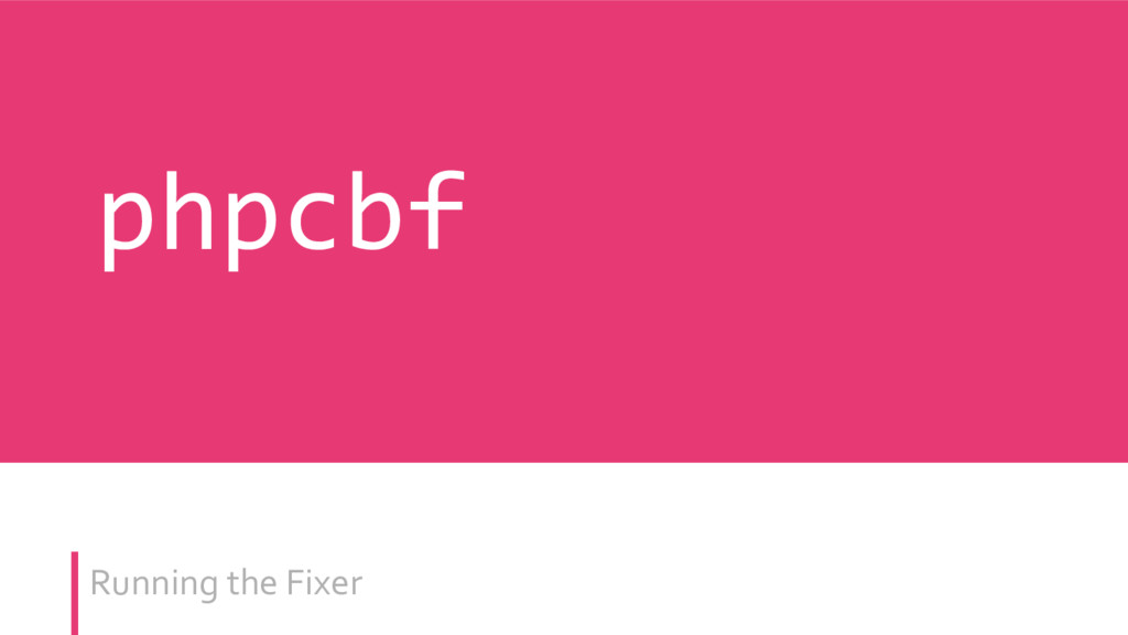 Running the Fixer phpcbf