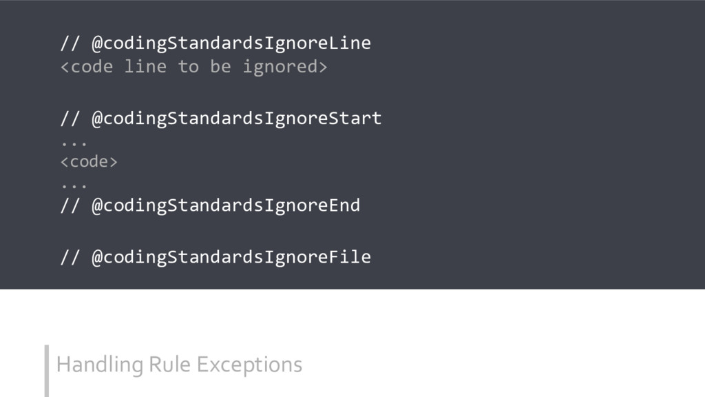 Handling Rule Exceptions // @codingStandardsIgn...