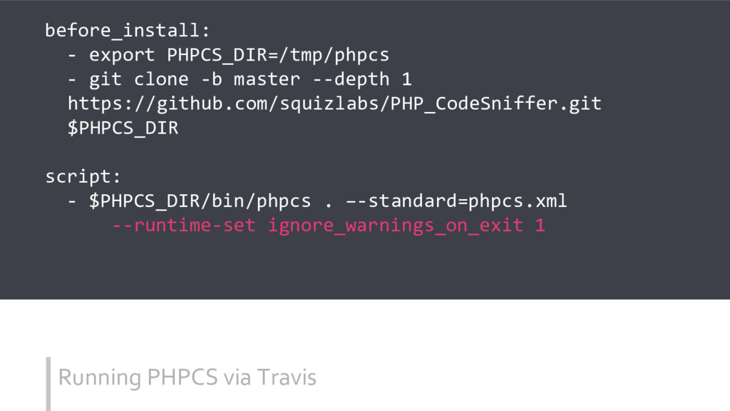 Running PHPCS via Travis before_install: - expo...