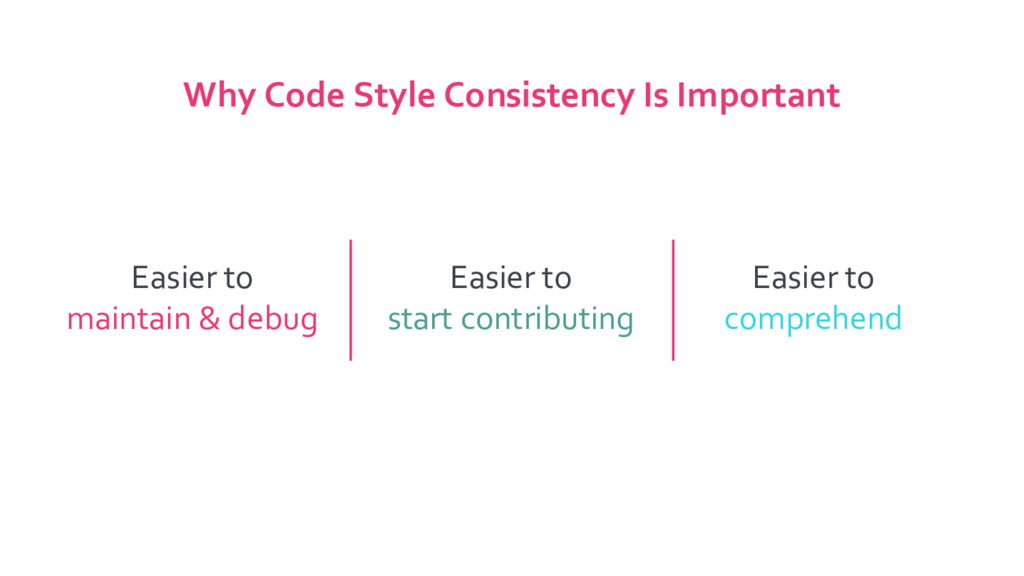 Why Code Style Consistency Is Important Easier ...