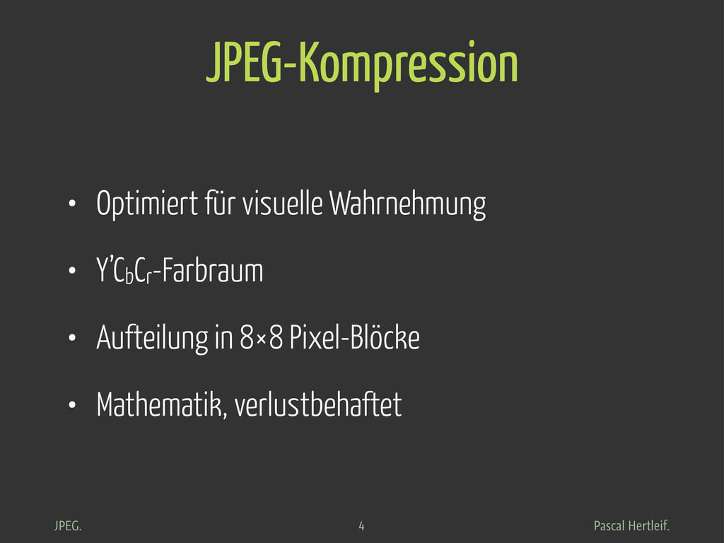 Pascal Hertleif. JPEG. JPEG-Kompression • Optim...