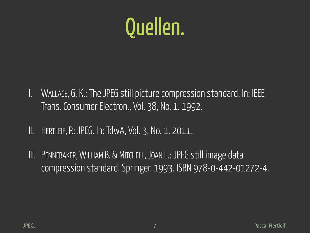 Pascal Hertleif. JPEG. Quellen. I. WALLACE, G. ...