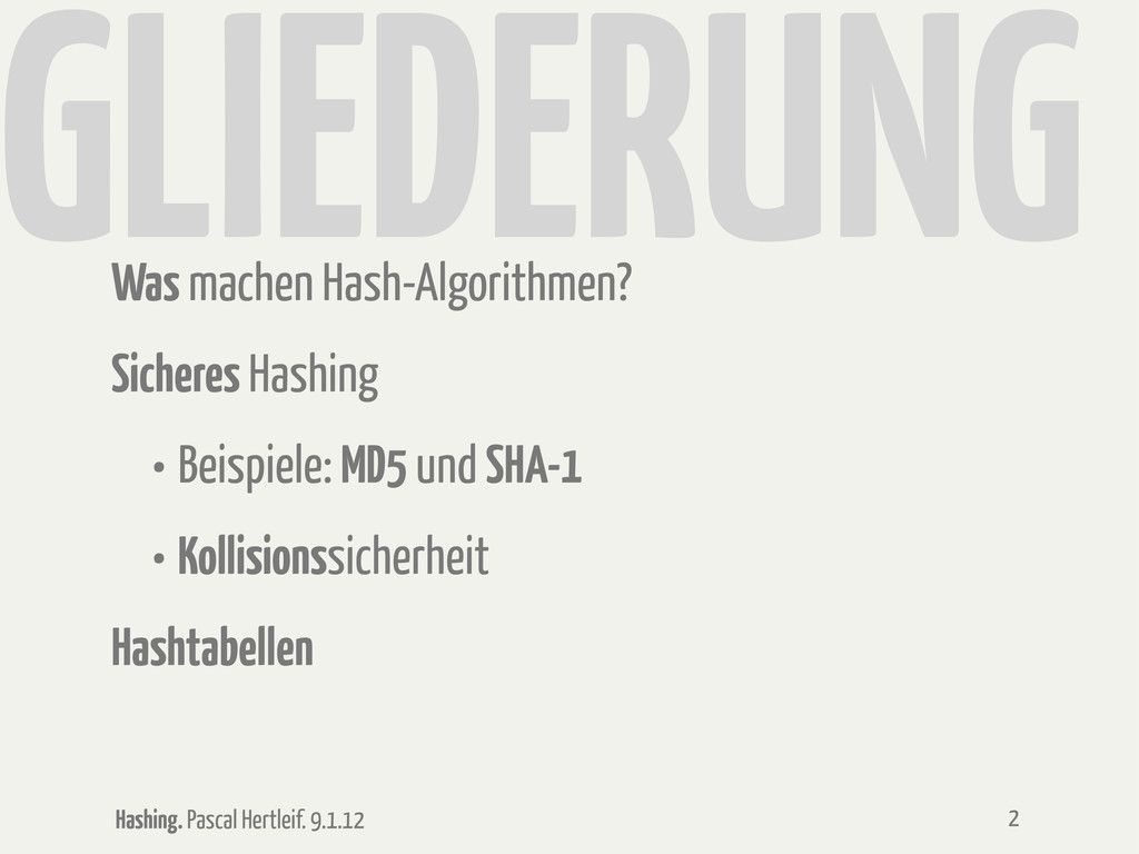 Hashing. Pascal Hertleif. 9.1.12 GLIEDERUNG Was...