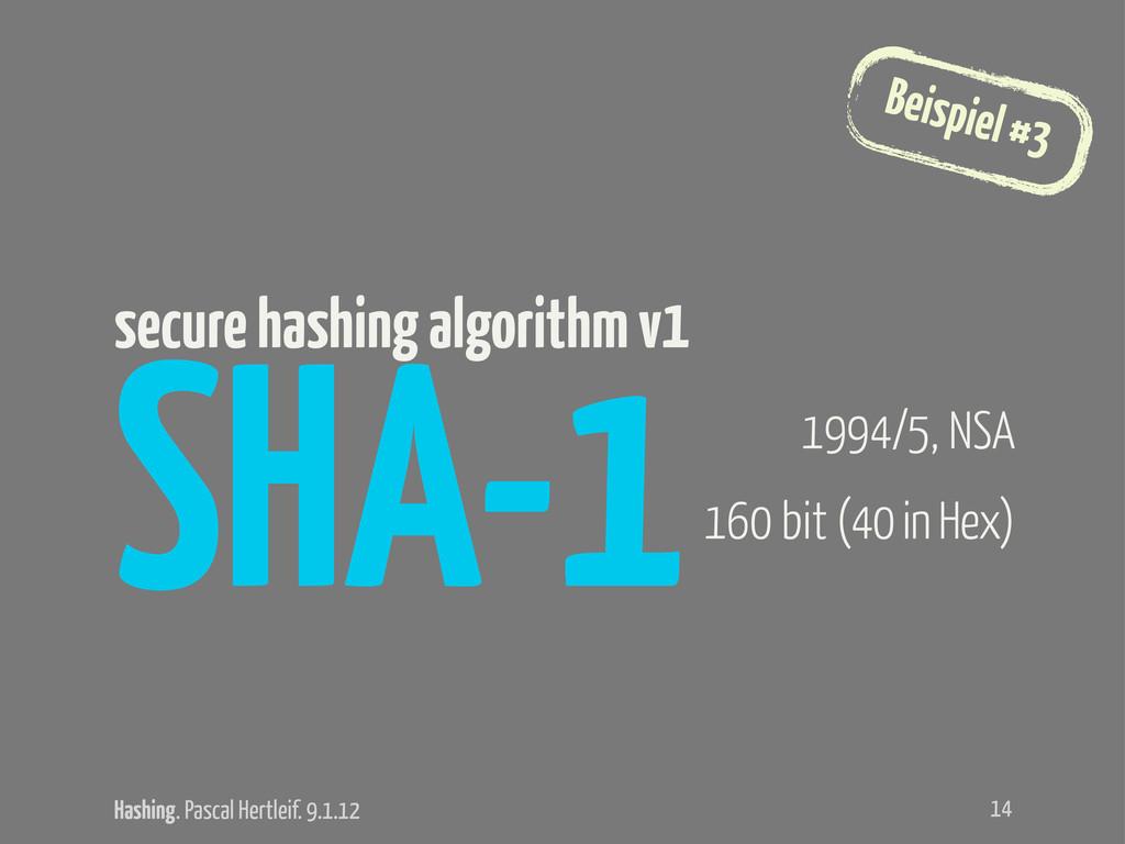 Hashing. Pascal Hertleif. 9.1.12 Beispiel #3 SH...