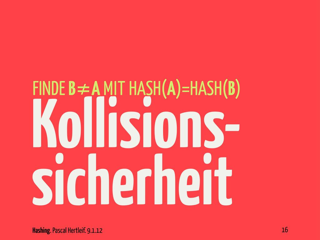 Hashing. Pascal Hertleif. 9.1.12 Kollisions- si...