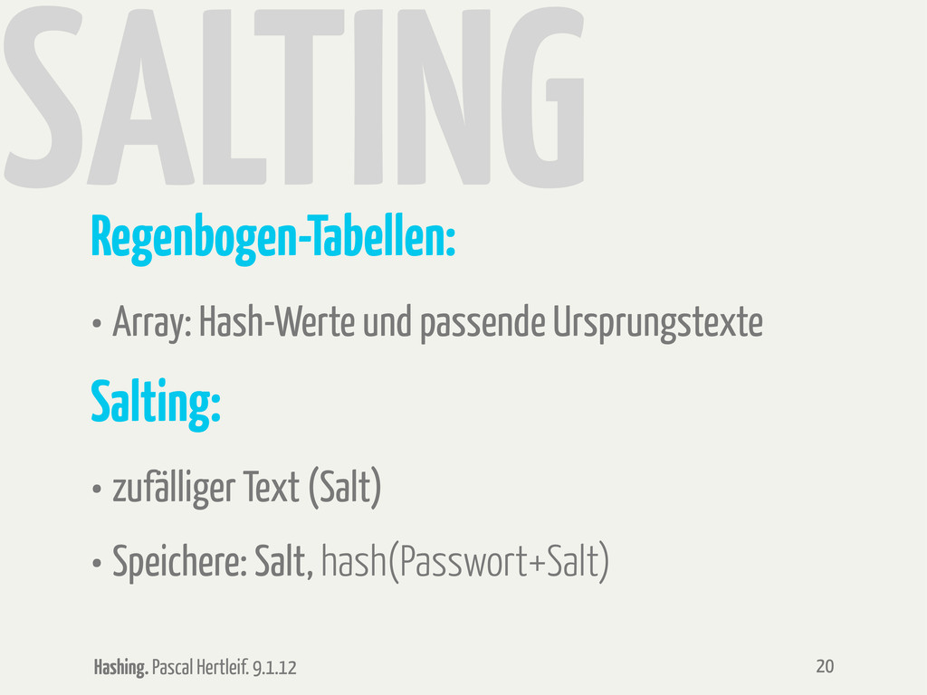 Hashing. Pascal Hertleif. 9.1.12 SALTING Regenb...
