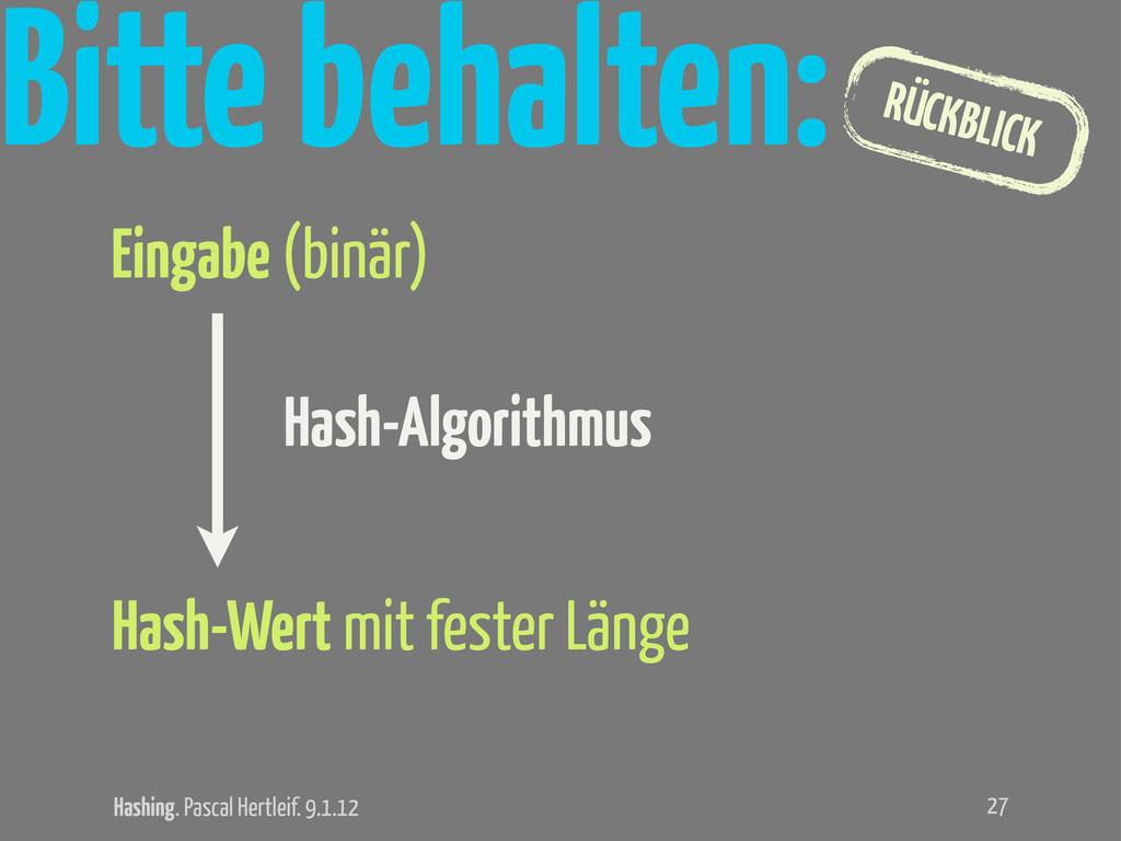 Hashing. Pascal Hertleif. 9.1.12 RÜCKBLICK Bitt...
