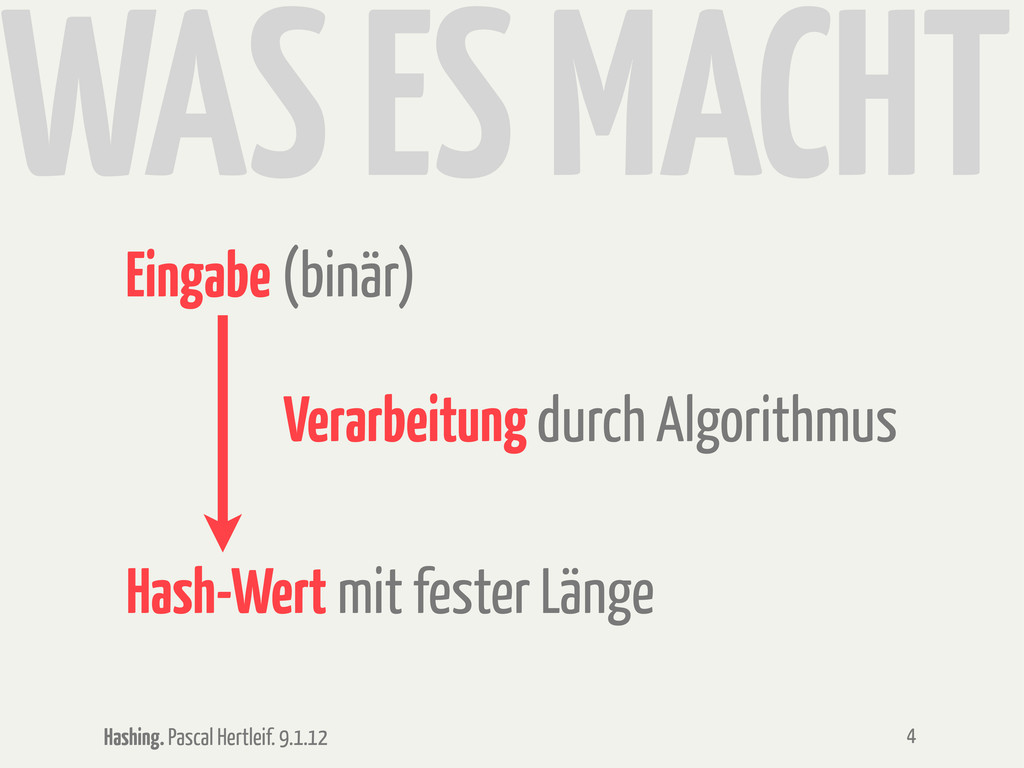 Hashing. Pascal Hertleif. 9.1.12 WAS ES MACHT 4...