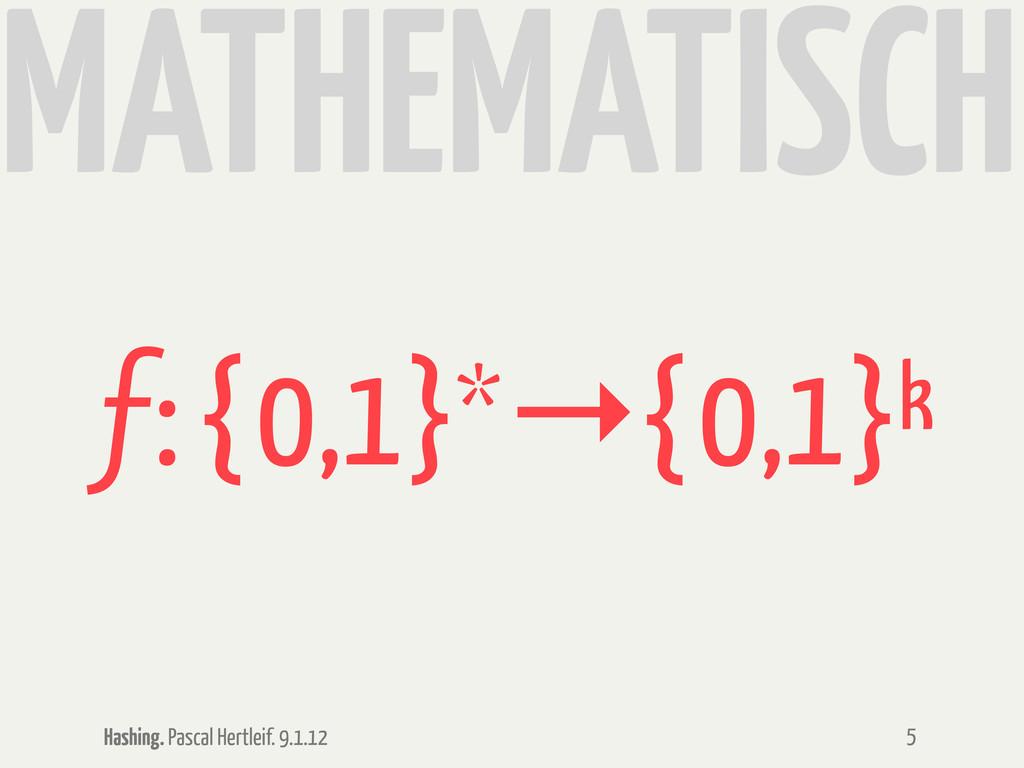 Hashing. Pascal Hertleif. 9.1.12 MATHEMATISCH 5...